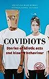 Covidiots-Stories of Idiotic Acts and Bizarre Behaviour