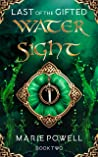 Water Sight (Last of the Gifted, #2)