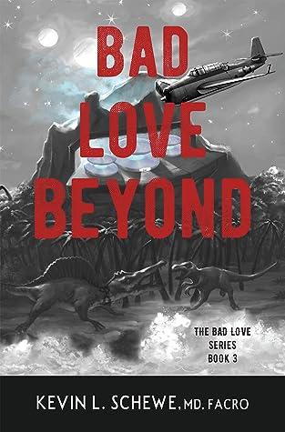 Bad Love Beyond (The Bad Love Series Book 3)