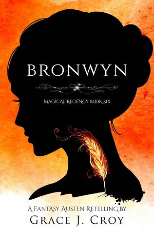 Bronwyn: A Fantasy Austen Retelling