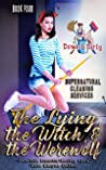 The Lying, the Witch, and the Werewolf (Down & Dirty Supernatural Cleaning Services #4)
