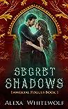 Secret Shadows (Immortal Rogues, #1)