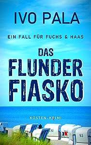 Ein Fall für Fuchs & Haas: Das Flunderfiasko - Krimi