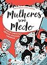 Mulheres sem Medo by Marta Breen