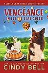 Vengeance in Little Leaf Creek (A Little Leaf Creek Cozy Mystery #5)
