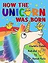 How The Unicorn Was Born