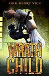 Wrath Child: A Supernatural Thriller (A Rational Man Supernatural Thriller Series Book 1)