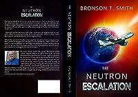 The Neutron Escalation