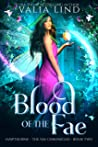Blood of the Fae by Valia Lind