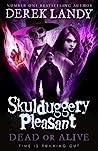 Dead or Alive (Skulduggery Pleasant, #14)