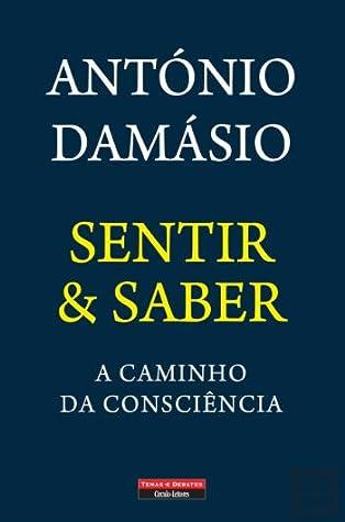 Sentir & Saber: A Caminho da Consciência