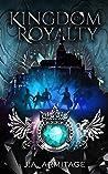 Kingdom of Royalty (Kingdom of Fairytales The Final Season Book 1)
