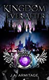 Kingdom of Ever After (Kingdom of Fairytales The Final Season Book 4)