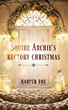Squire Archie's Rectory Christmas (A Seven Summer Nights Festive Tale)