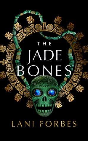 The Jade Bones (The Age of the Seventh Sun Series Book 2)