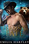 Teasing Fate (The Curse Of Bearclaw Castle #2)