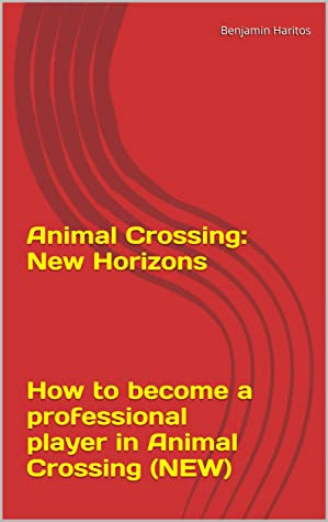 Animal Crossing: New Horizons - The Ultimate tips and tricks to help you win - How to become a professional player in Animal Crossing (NEW)