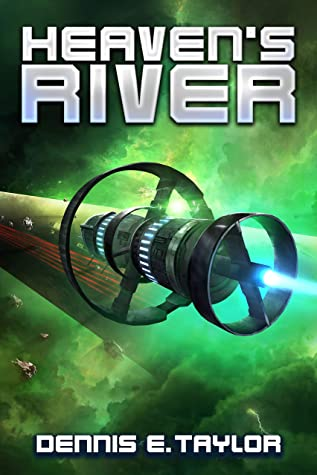 Heaven's River by Dennis E. Taylor