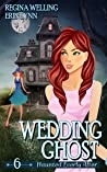 Wedding Ghost (Haunted Everly After #6)