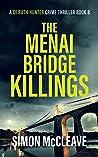 The Menai Bridge Killings (DI Ruth Hunter, #8)
