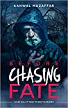 Before Chasing Fate