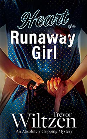 Heart of a Runaway Girl by Trevor Wiltzen