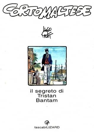 Corto Maltese - Il segreto di Tristan Bantam