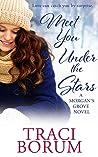 Meet You Under the Stars (A Morgan's Grove Novel #2)