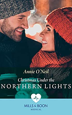 Christmas Under The Northern Lights by Annie O'Neil