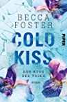 Cold Kiss – Der Kuss des Todes: Roman