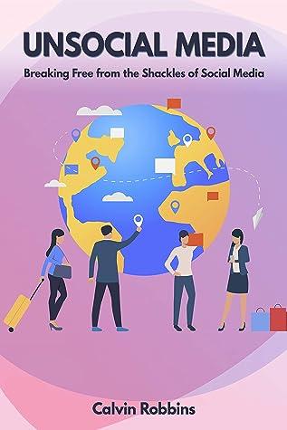 Unsocial Media by Calvin Robbins