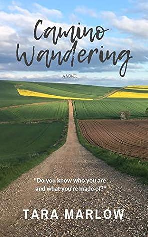 Camino Wandering by Tara Marlow