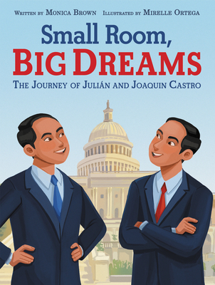 Small Room, Big Dreams: The Journey of Julián and Joaquin Castro