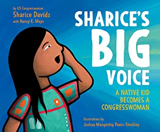 Sharice's Big Voice: A Native Kid Becomes a Congresswoman