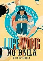 Lupe Wong No Baila: (Lupe Wong Won't Dance Spanish Edition)