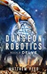 Dungeon Robotics (Book 8): Delve