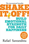 Shake It Off!: Build Emotional Strength for Daily Happiness