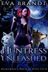 Huntress Unleashed: A Reverse Harem Paranormal Romance (Huntress's Pack Book 4)