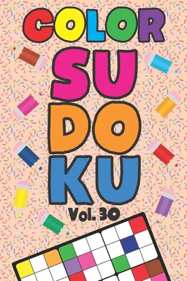 Color Sudoku Vol. 3: Play 9x9 Grid Color Sudoku Easy Volume 1-40 Coloring Book Pencil Crayons Play Them All Become A Sudoku Expert Paper Logic Games Become Smarter Brain Teaser Numbers Math Puzzle Genius All Ages Boys and Girls Kids to Adult Gifts