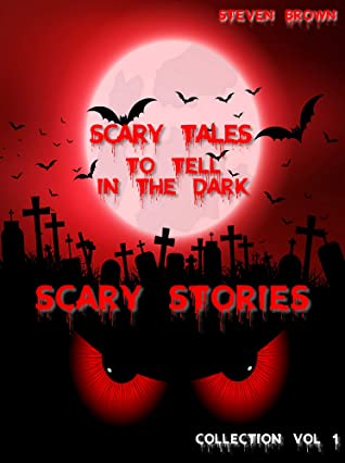 Scary Stories Vol 1: Five Horror & Ghost Short Tales to Tell in the Dark, for Kids, Teens, and Adults of All Ages (Audio & Book Versions)