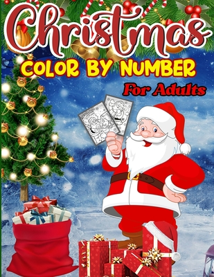 Christmas Color By Number For Adults A Christmas Color By Number Coloring Books With Fun Easy And Relaxing Pages Gifts For Boys Girls Kids By Dashing Books