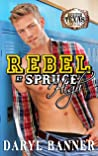 Rebel At Spruce High (Spruce Texas Romance, #5)