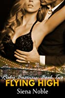 Flying High (Risky Business #2)