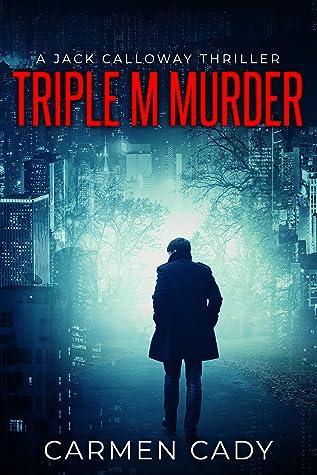 Triple M Murder - Jack Calloway Thriller (Book 1)