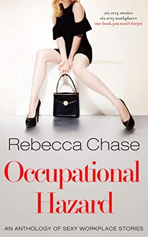A lady in sexy corporate-wear on the cover of Occupational Hazard by Rebecca Chase