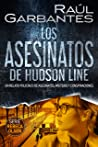 Los asesinatos de Hudson Line: Un relato policíaco de asesinatos, misterio y conspiraciones (Rebeca Olsen nº 4)