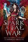 To Spark a Fae War (The Fair Isle Trilogy, #3)