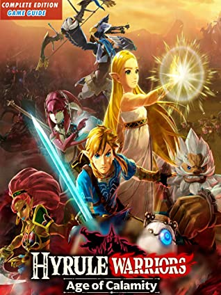 Hyrule Warriors Age Of Calamity Guide Game Walkthrough Tips Tricks And More By Ann S Guide
