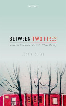 Between Two Fires: Transnationalism and Cold War Poetry