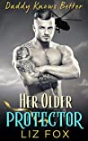 Her Older Protector: An Older Man Younger Woman Curvy Romance (Daddy Knows Better Book 7)